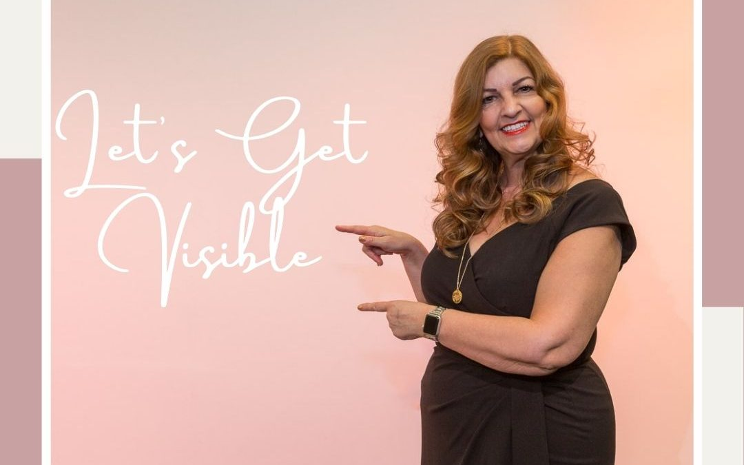 Promoting Ourselves and Our Business: Let's Get Visible